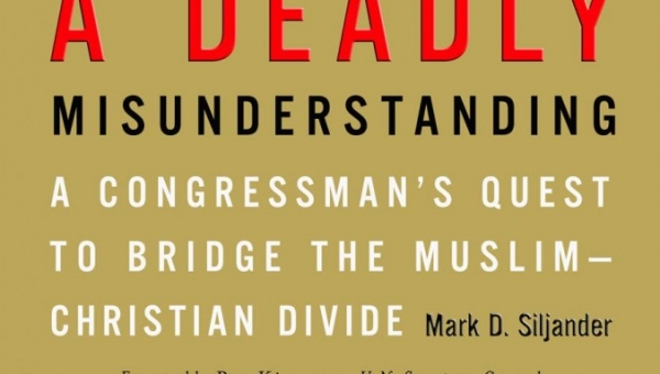 A Review of Mark Siljander's A DEADLY MISUNDERSTANDING by WRF Member Bill Nikides
